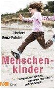 Menschenkinder - Herbert Renz-Polster