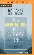 DAILY MEDITATIONS FOR EVERYD M - Marianne Williamson