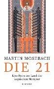 Die 21 - Martin Mosebach