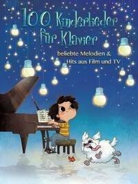 100 Kinderlieder für Klavier- beliebte Melodien & Hits aus Film und TV -