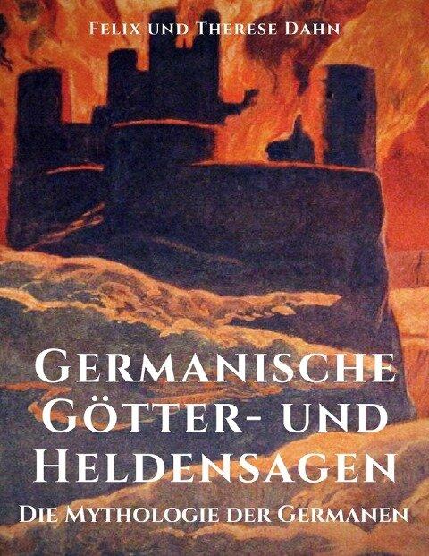 Germanische Götter- und Heldensagen - Felix Dahn, Therese Dahn