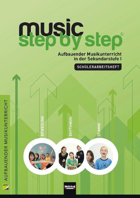 Music Step by Step 1. Schülerarbeitsheft -