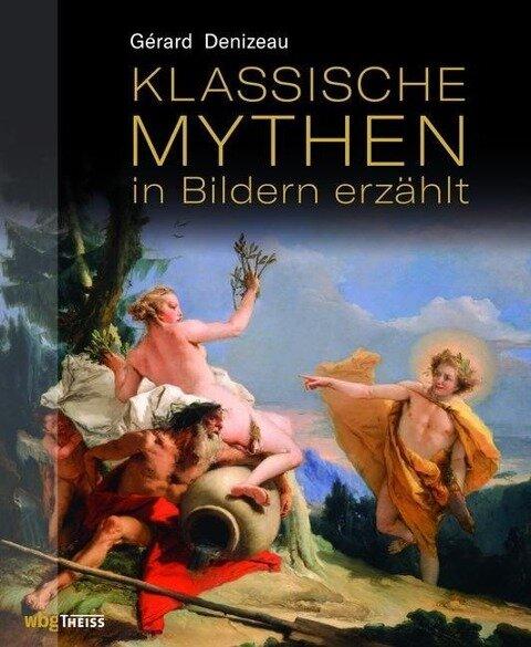 Klassische Mythen in Bildern erzählt - Gérard Denizeau