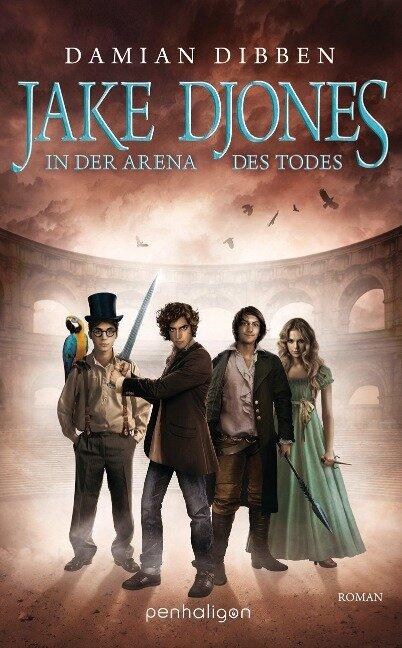 Jake Djones - In der Arena des Todes - Damian Dibben