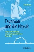 Feynman und die Physik - Jörg Resag