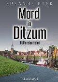 Mord in Ditzum. Ostfrieslandkrimi - Susanne Ptak