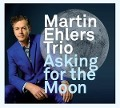Asking For The Moon - Martin Ehlers