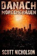 Morgengrauen: Ein postapokalyptischer Thriller (Danach, #0) - Scott Nicholson