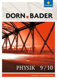 Dorn / Bader Physik SI 9/10. Schülerband. Baden-Württemberg -