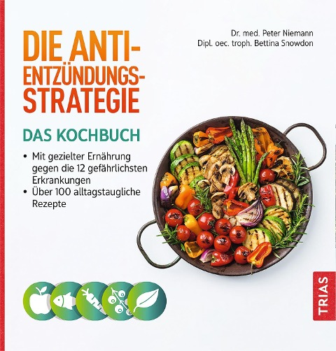 Die Anti-Entzündungs-Strategie - Das Kochbuch - Peter Niemann, Bettina Snowdon