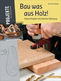 Bau was aus Holz! - Asa Christiana