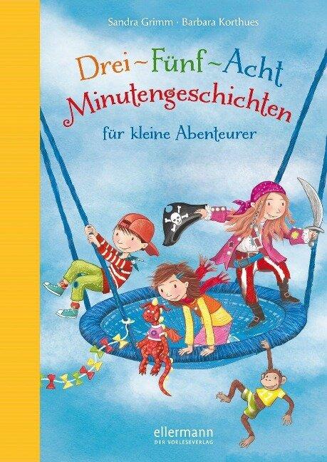 3-5-8 Minutengeschichten für kleine Abenteurer - Sandra Grimm