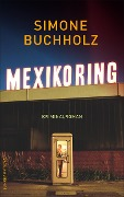Mexikoring - Simone Buchholz