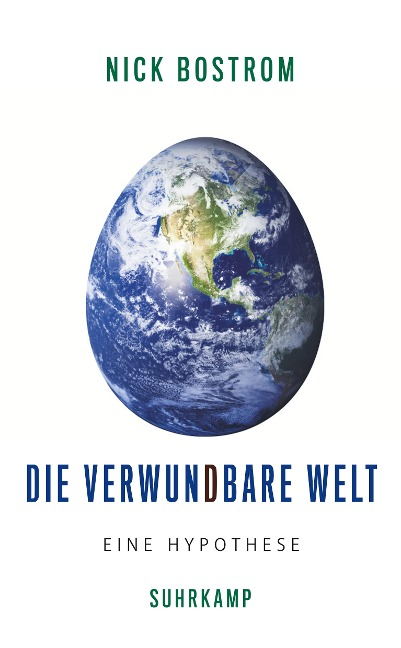 Die verwundbare Welt - Nick Bostrom