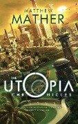 The Utopia Chronicles - Matthew Mather