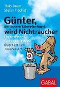 Günter, der innere Schweinehund, wird Nichtraucher - Stefan Frädrich, Thilo Baum