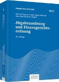 Abgabenordnung und Finanzgerichtsordnung - Rolf Ax, Thomas Große, Jürgen Melchior, Anja Lotz, Christian Ziegler