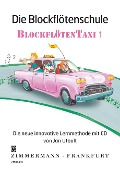 Die Blockflötenschule ¿Blockflötentaxi¿ 1 - Jan Utbult