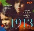 1913 - Was ich unbedingt noch erzählen wollte. Die Fortsetzung des Bestsellers 1913 - Florian Illies