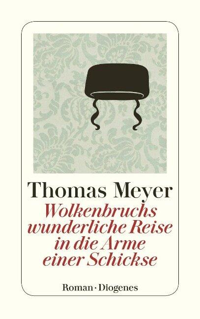 Wolkenbruchs wunderliche Reise in die Arme einer Schickse - Thomas Meyer