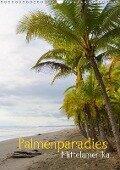 Palmenparadies - Mittelamerika (Wandkalender 2019 DIN A3 hoch) - K. A. M. Polok