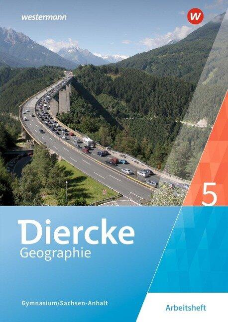Diercke Geographie 5. Arbeitsheft. Gymnasien in Sachsen-Anhalt -