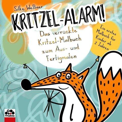 Kritzel-Alarm! Das verrückte Kritzel-Malbuch zum Aus- und Fertigmalen - Silke Weßner