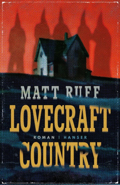 Lovecraft Country - Matt Ruff