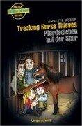 Tracking Horse Thieves - Pferdedieben auf der Spur - Annette Weber