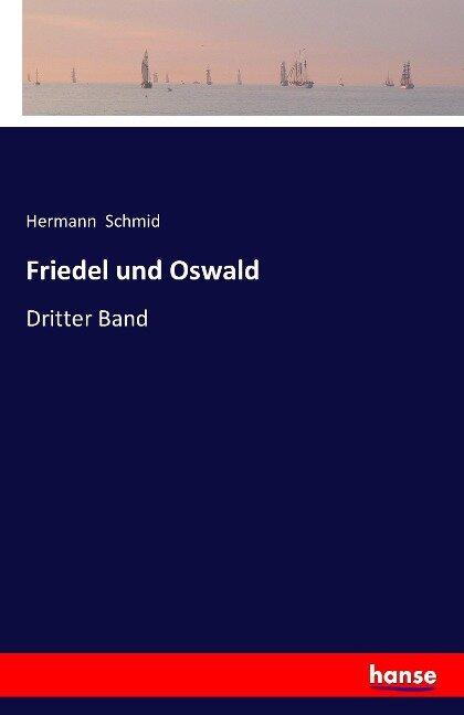 Friedel und Oswald - Hermann Schmid