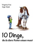 10 Dinge, die du übers Reiten wissen musst - Virginia Fox, Inga Klaer