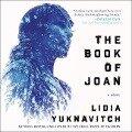 The Book of Joan - Lidia Yuknavitch