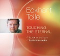 Touching the Eternal: A Retreat on the Heart of Spiritual Surrender - Eckhart Tolle