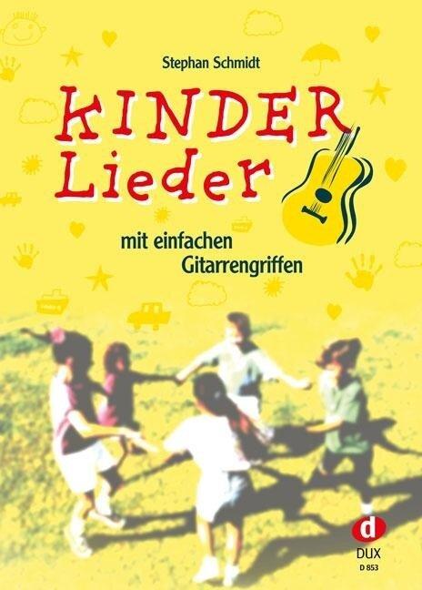 Kinderlieder mit einfachen Gitarrengriffen - Stephan Schmidt