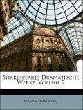 Shakespeares Dramatische Werke, Volume 7. Siebenter Band - William Shakespeare