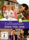 Die Dienstagsfrauen - Sieben Tage ohne - Die DVD zum Bestseller - Monika Peetz