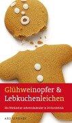 Glühweinopfer & Lebkuchenleichen -