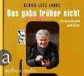 Das gabs früher nicht - Bernd-Lutz Lange