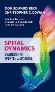 Spiral Dynamics - Leadership, Werte und Wandel - Don Edward Beck, Christopher C. Cowan