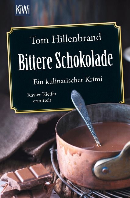 Bittere Schokolade - Tom Hillenbrand