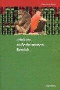Ethik im außerhumanen Bereich - Klaus Peter Rippe