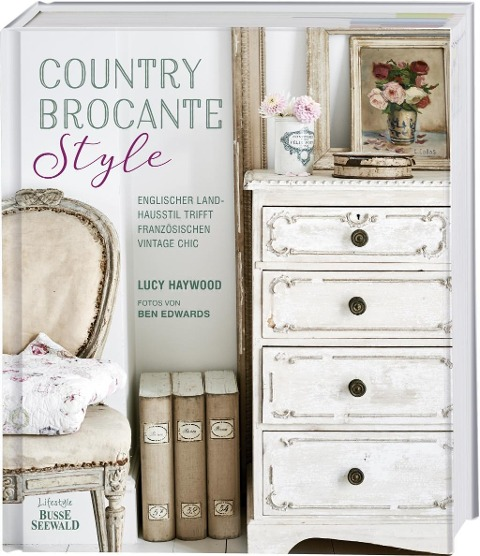 Country Brocante Style - Lucy Haywood