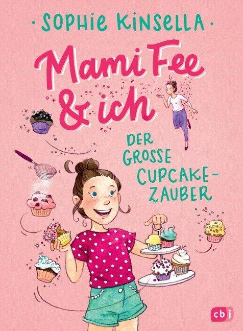 Mami Fee & ich - Der große Cupcake-Zauber - Sophie Kinsella