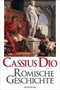 Römische Geschichte - Cassius Dio