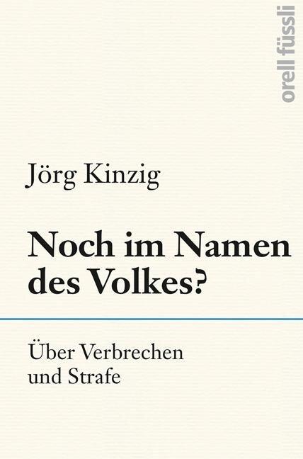 Noch im Namen des Volkes? - Jörg Kinzig