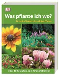 Was pflanze ich wo? - Roy Lancaster