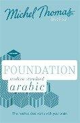 Foundation Modern Standard Arabic (Learn MSA with the Michel Thomas Method) - Jane Wightwick, Mahmoud Gaafar