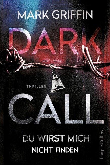 Dark Call - Du wirst mich nicht finden - Mark Griffin