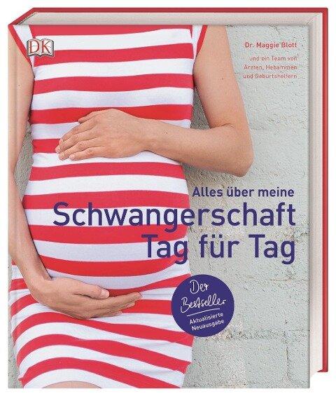 Alles über meine Schwangerschaft Tag für Tag - Maggie Blott