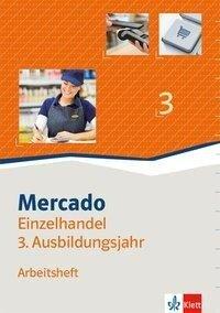 Mercado 3 Verkauf/Einzelhandel 3. Arbeitsheft 3. Ausbildungsjahr -